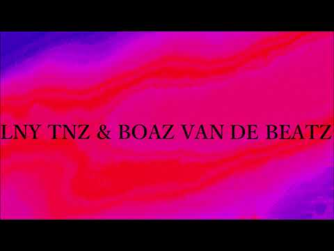 LNY TNZ & Boaz Van De Beatz - The Hardest