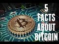 5 Facts You Might Not Know About Bitcoin
