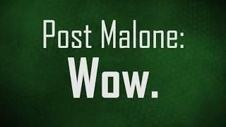 Post Malone - Wow. [Magyar Dalszöveg]
