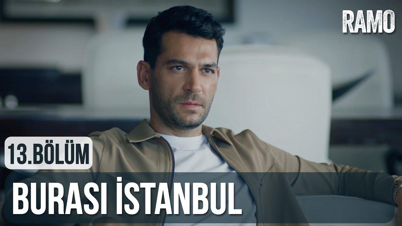 Burası İstanbul | Ramo 13.Bölüm