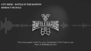 City Siege: Battle at The Bastion by Benedict Nichols   Musica…