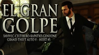 EL GRAN GOLPE | Grand Theft Auto V Movie Heist #5