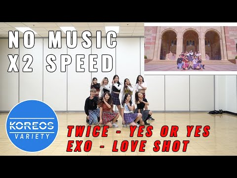 [Koreos Variety] EP60 No Music TWICE Yes or Yes + x2 Speed No Arms EXO Love Shot