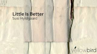 Susi Hyldgaard - Little Is Better // JazzONLYJazz