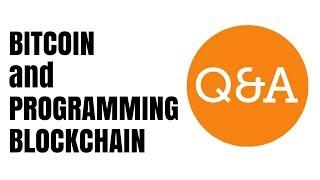 Bitcoin and Programming Blockchain Q&A