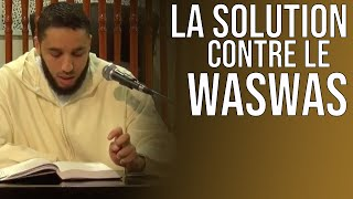 Baixar La solution contre le waswas (insufflation, doute). Rachid ELJAY