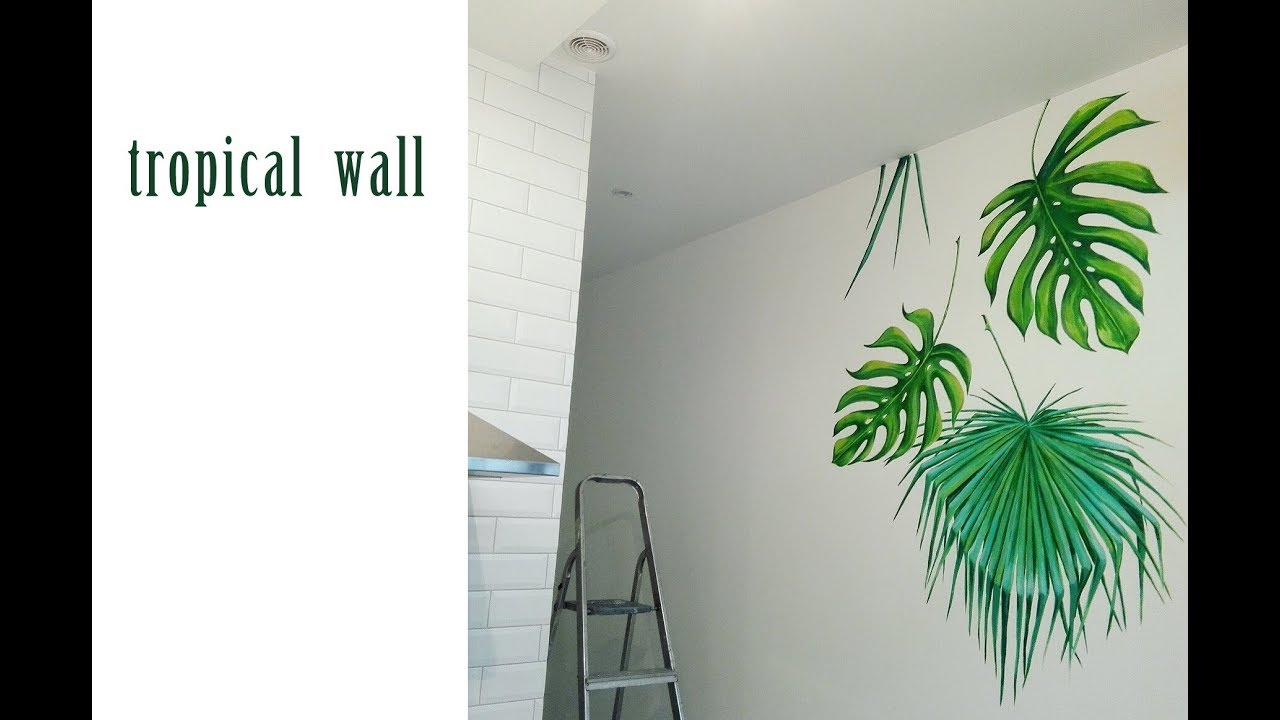 Tropical Leaves Wall Speed Painting Tropicheskie Listya Rospis Steny