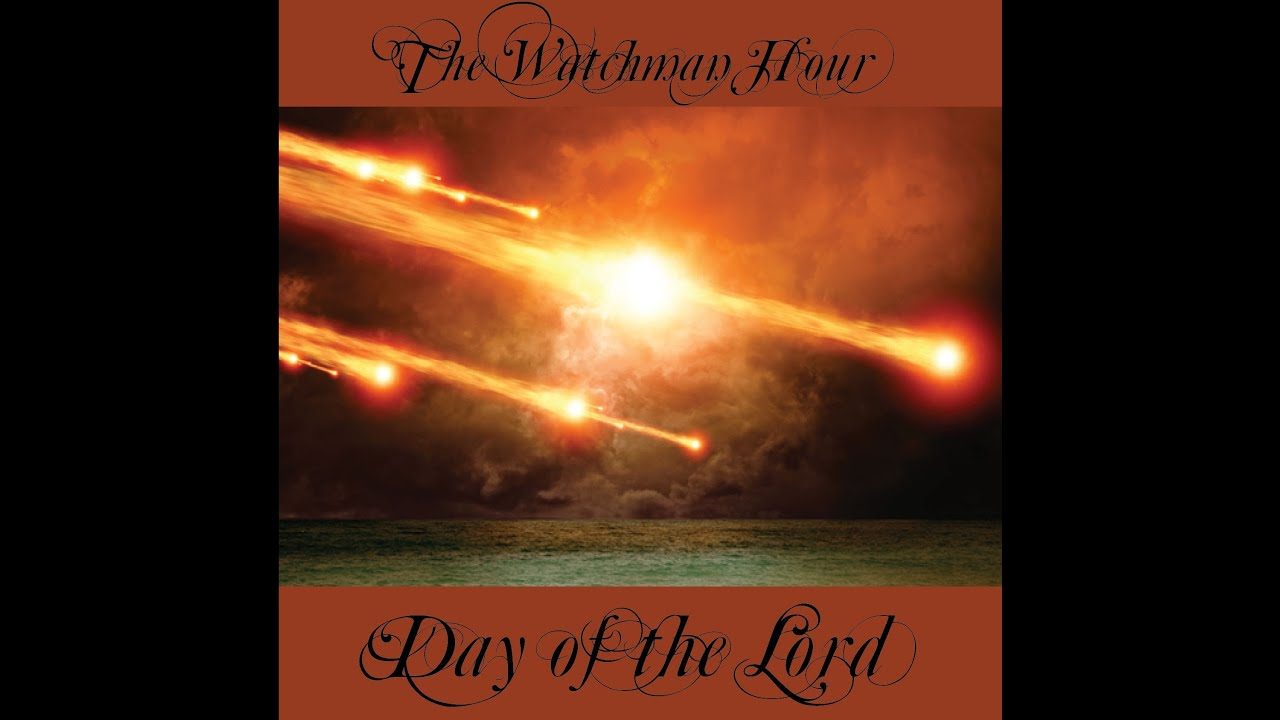 The Watchman Hour Day of the Lord V2