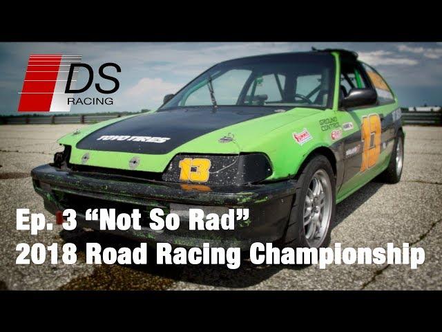 Not So Rad - 2018 Road Racing Championship - Ep.3