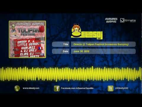 Elias Dj @ Invasores Bumping - Tulipan Festival @ Limbo (30.6.12) Sesión Bumping Completa
