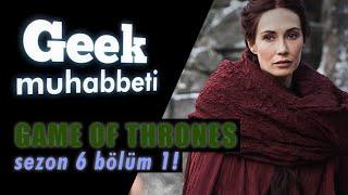 GAME OF THRONES İnceleme ve Teoriler - 6. Sezon 1. Bölüm - EPİK MUHABBET!