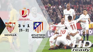 Sevilla vs Atletico Madrid 3-1 [Agg: 5-2] Copa del Rey | Highlights & Goals 24/01/2018