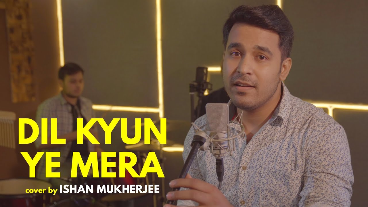 Dil Kyun Yeh Mera | cover by Ishan Mukherjee | Sing Dil se | Kites | Hrithik Roshan | KK | Bárbara