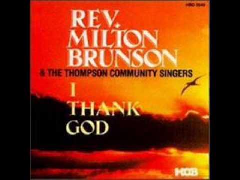 I Thank God-Rev. Milton Brunson
