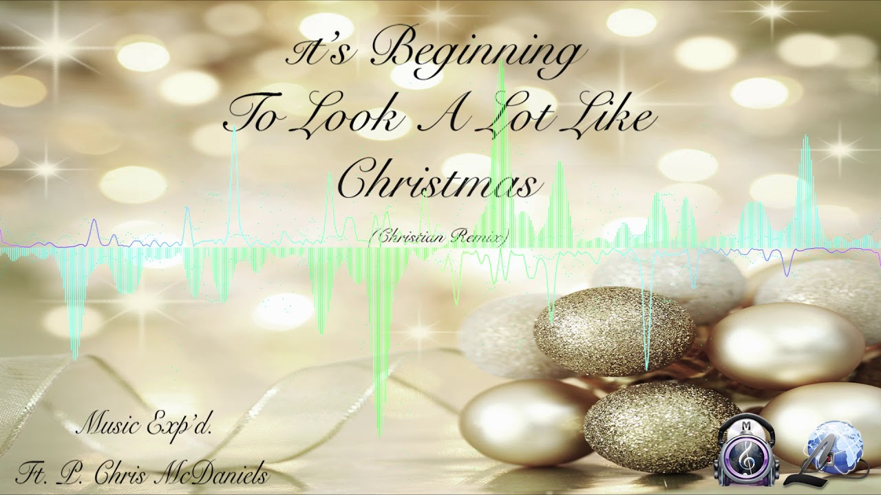 It\'s Beginning to Look A Lot Like Christmas (Christian Remix ...