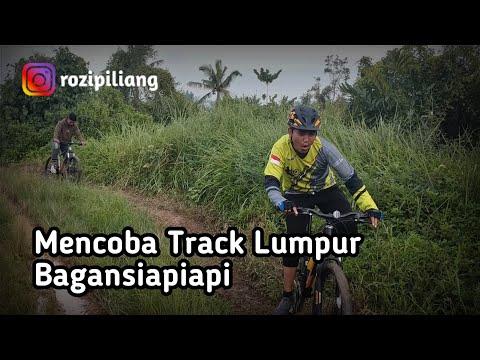 Mencoba Track Lumpur Bersepeda Di Bagansiapiapi