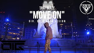"Tray Blaze - ""Move On"" (Official Video) 