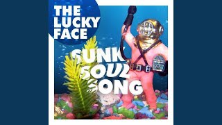 Watch Lucky Face Sunk Soul Song video