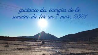 guidance des énergies de la semaine du 1er au 7 mars 2021