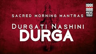 sacred morning mantras durgati nashini durga audio jukebox devotional