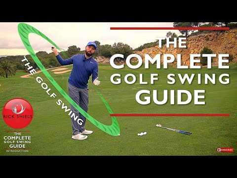 THE COMPLETE GOLF SWING GUIDE – RICK SHIELS PGA COACH