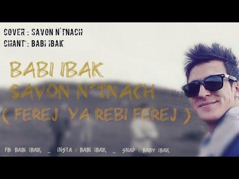 Download Ferej Ya Rebi Ferej ( Savon N'etnach ) by _ babi ibak