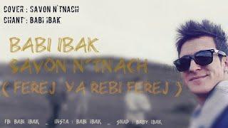 Ferej Ya Rebi Ferej ( Savon N'etnach ) by _ babi ibak