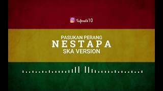 Hareudang Hareudang Panas Panas  NESTAPA   PASUKAN PERANG  SKA version by trinaldi