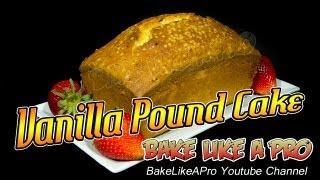 Vanilla Pound Cake Recipe