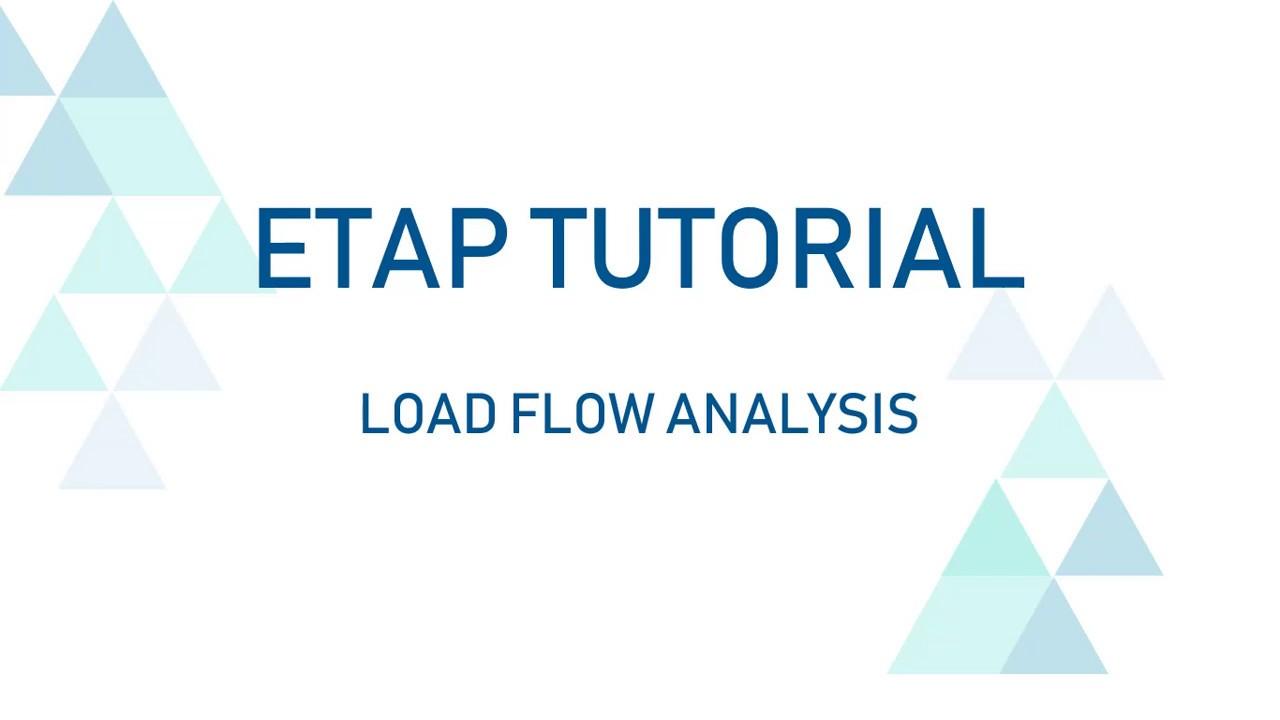ETAP Beginners Tutorial / Load Flow Analysis on ETAP - YouTube