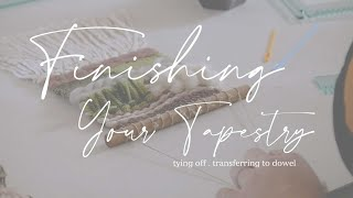 Weave WithAutumn - Finishing Your Tapestry