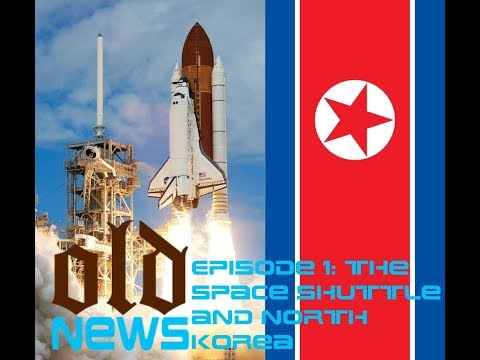 Old News Episode 1: The Space Shuttle and North Korea