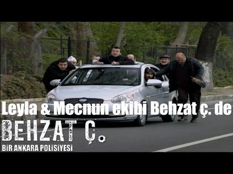 Behzat Ç. - Leyla ile Mecnun Ekibi Behzat Ç. de
