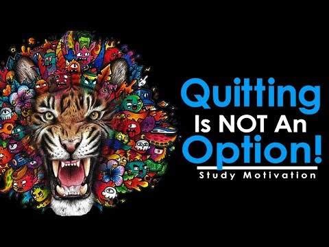 QUITTING IS NOT AN OPTION – Motivational Video (Ft. StudyToSuccess, Motivational Movement and Vexx!)