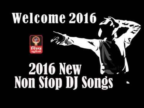 welcome 2016    2016 New Non Stop Gujarati Dj Songs    2016 Gujarati Non Stop Dj Garba-HD