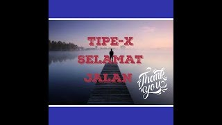 Download Tipe-X selamat jalan #LIRIK