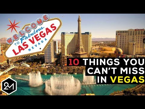 Top 10 Things You Can't Miss When You Go To Las Vegas 2017