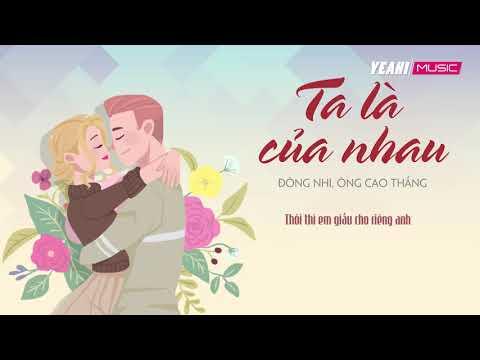 Ta Là Của Nhau - Đông Nhi, Ông Cao Thắng | Lyrics Video