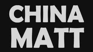 China Matt: The Journey