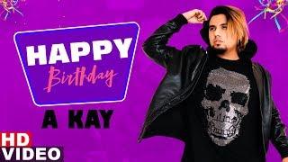 Happy Birthday A Kay Birthday Special Latest Punjabi Songs 2019 Speed Records
