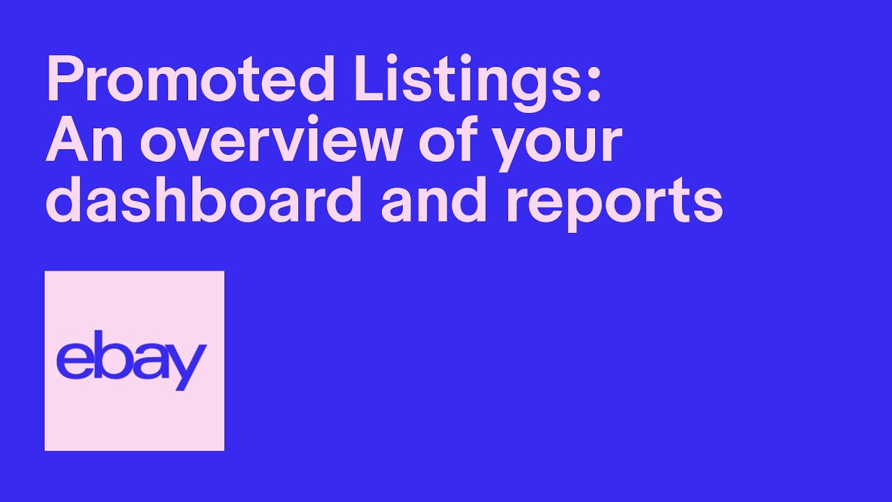 Promoted Listings: An overview of your dashboard and reports | eBay for Business UK Official