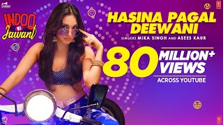 Hasina Pagal Deewani song from Indoo Ki Jawani | Kiara Advani, Aditya Seal | Mika Singh, Asees Kaur