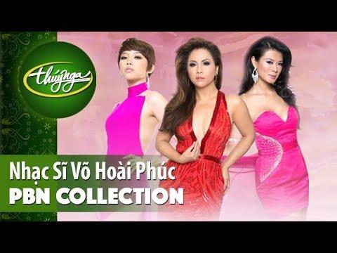 PBN Collection   Nhạc Sĩ Võ Hoài Phúc & Những Tình Khúc Đầy Đam Mê