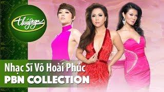 PBN Collection | Nhạc Sĩ Võ Hoài Phúc & Những Tình Khúc Đầy Đam Mê