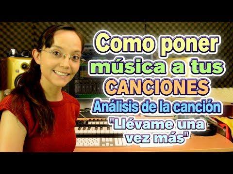 Como poner música a tus canciones: Análisis de la canción