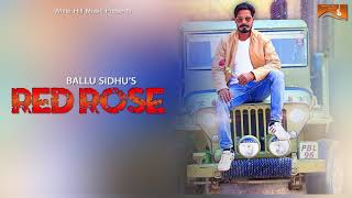 Red Rose (Lyrical Audio) Ballu Sidhu | Latest Punjabi Songs 2017 | White Hill Music