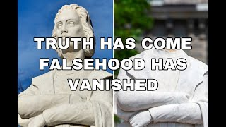 Truth Has Come and Falsehood Has Vanished