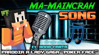 "MA - MAINCRAH | SONG (Parodia ""Poker Face"")"