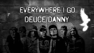 Hollywood Undead - Everywhere I Go (Deuce/Danny)