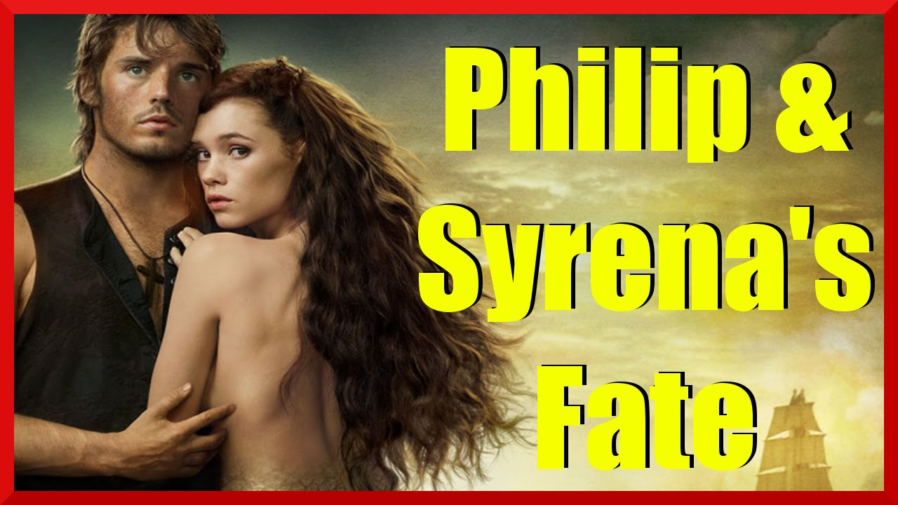 philip and syrena's fate - youtube
